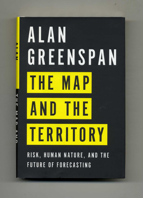 The Map And The Territory: Risk, Human Nature, And The Future Of Forecasting - 1st Edition/1st Printing. Alan Greenspan.