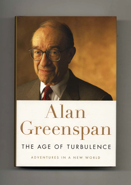 The Age Of Turbulence: Adventures In A New World - 1st Edition/1st Printing. Alan Greenspan.