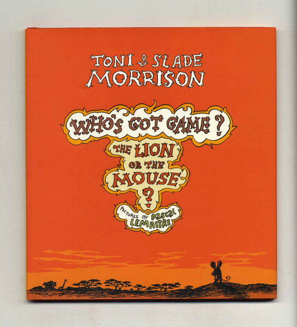 Who's Got Game? The Lion Or The Mouse - 1st Edition/1st Printing. Toni Morrison, Slade.
