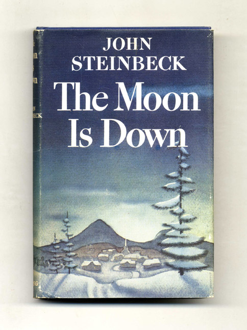 The Moon Is Down - 1st Edition/1st Printing. John Steinbeck.