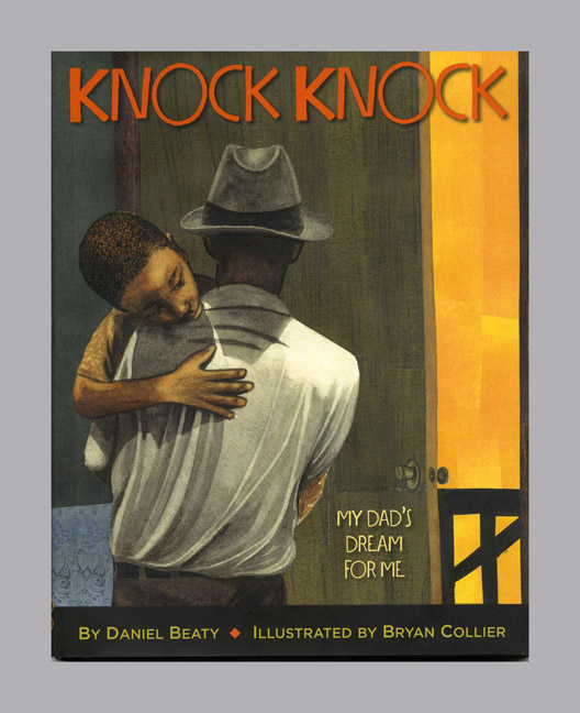 Knock Knock My Dad's Dream For Me - 1st Edition/1st Printing. Daniel Beaty.