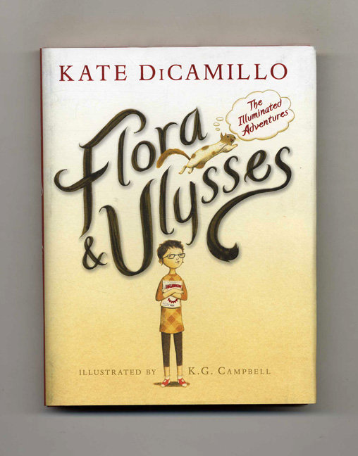 Flora & Ulysses, The Illuminated Adventures - 1st Edition/1st Printing. Kate DiCamillo.