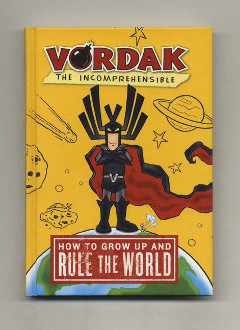 How To Grow Up And Rule The World - 1st Edition/1st Printing. Vordak The Incomprehensible.