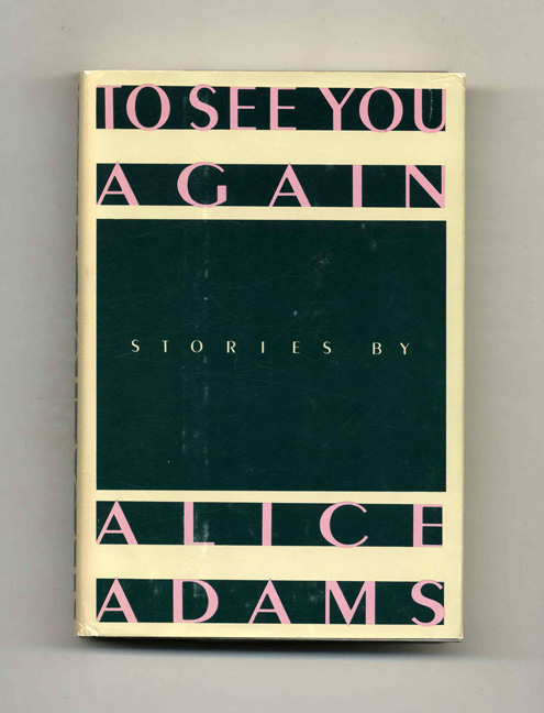 To See You Again - 1st Edition/1st Printing. Alice Adams.