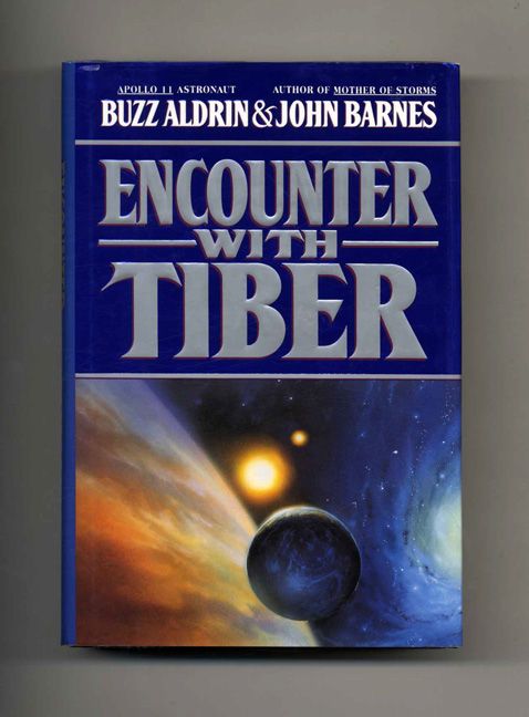 Encounter with Tiber - 1st Edition/1st Printing. Buzz Aldrin, John Barnes.