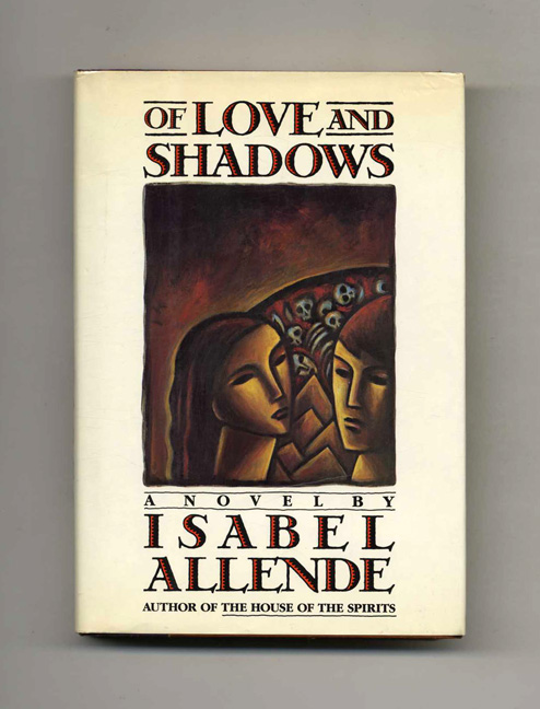 Of Love And Shadows - 1st US Edition/1st Printing. Isabel Allende.
