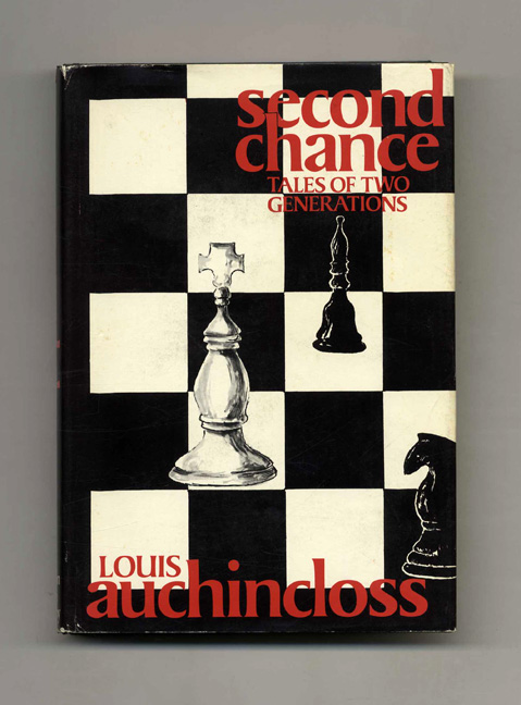 Second Chance: Tales of Two Generations - 1st Edition/1st Printing. Louis Auchincloss.