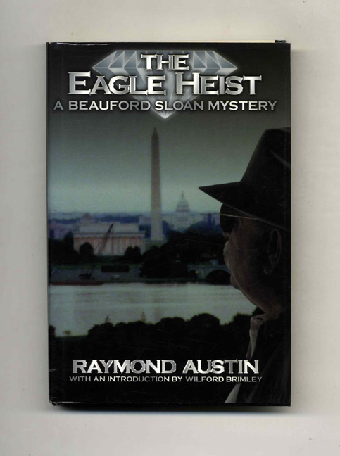 The Eagle Heist - 1st Edition/1st Printing. Raymond Austin.