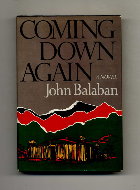 Coming Down Again - 1st Edition/1st Printing. John Balaban.