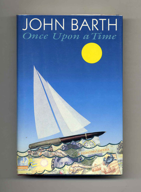 Once Upon a Time: A Floating Opera - 1st Edition/1st Printing. John Barth.