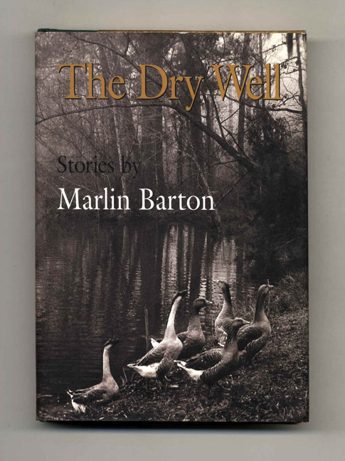 The Dry Well - 1st Edition/1st Printing. Marlin Barton.