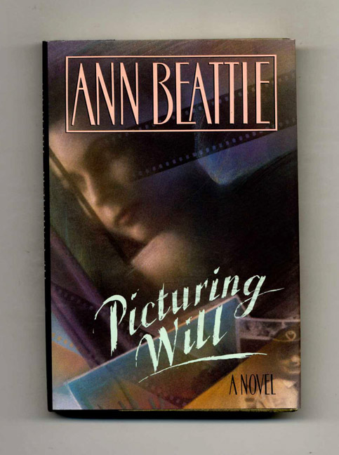 Picturing Will - 1st US Edition/1st Printing. Ann Beattie.