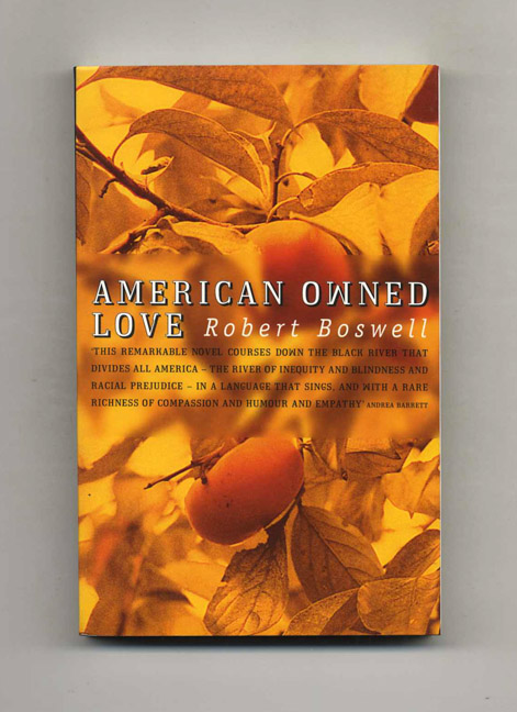 American Owned Love. Robert Boswell.