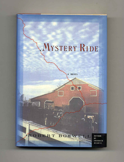 Mystery Ride - 1st Edition/1st Printing. Robert Boswell.