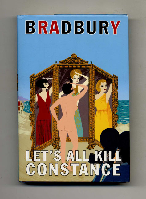 Let's All Kill Constance - 1st Edition/1st Printing. Ray Bradbury.