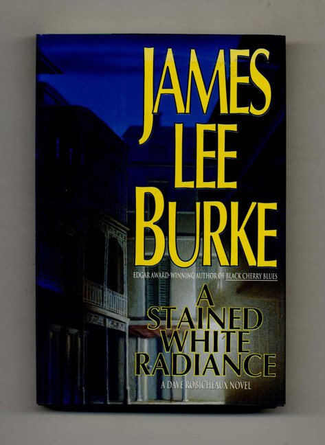 A Stained White Radiance - 1st Edition/1st Printing. James Lee Burke.