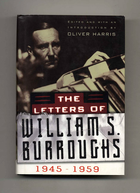 The Letters of William S. Burroughs - 1st Edition/1st Printing. Oliver Harris.