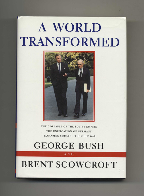 A World Transformed - 1st Edition/1st Printing. George H. Bush, Brent Scowcroft.