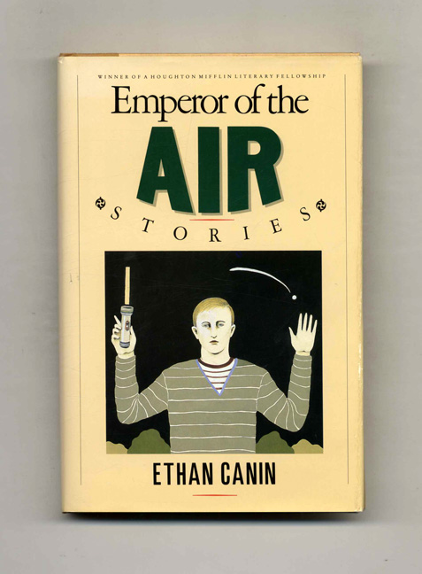 Emperor of the Air - 1st Edition/1st Printing. Ethan Canin.
