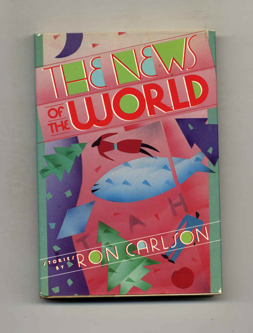 The News of the World - 1st Edition/1st Printing. Ron Carlson.