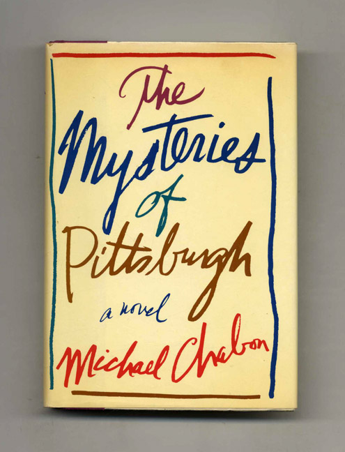 The Mysteries of Pittsburgh - 1st Edition/1st Printing. Michael Chabon.