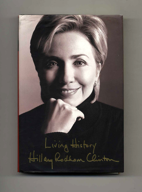 Living History - 1st Edition/1st Printing. Hillary Clinton.