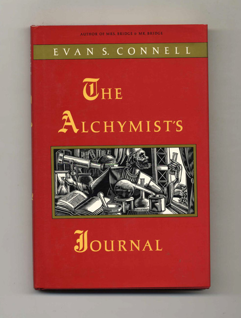 The Alchymist's Journal - 1st Edition/1st Printing. Evan Connell.