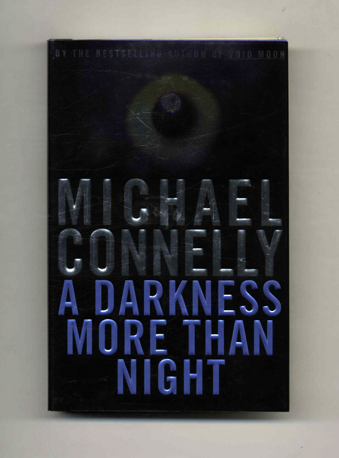 A Darkness More Than Night - 1st Edition/1st Printing. Michael Connelly.