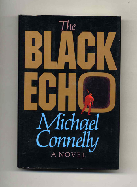 The Black Echo - 1st Edition/1st Printing. Michael Connelly.