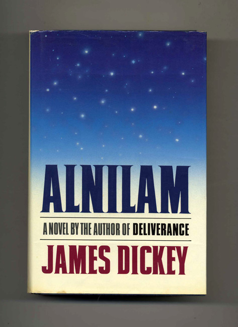 Alnilam - 1st Edition/1st Printing. James Dickey.