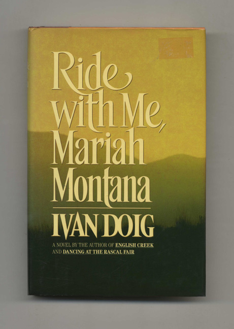 Ride with me, Mariah Montana - 1st Edition/1st Printing. Ivan Doig.