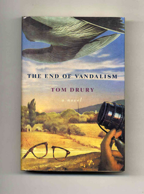 The End of Vandalism - 1st Edition/1st Printing. Tom Drury.