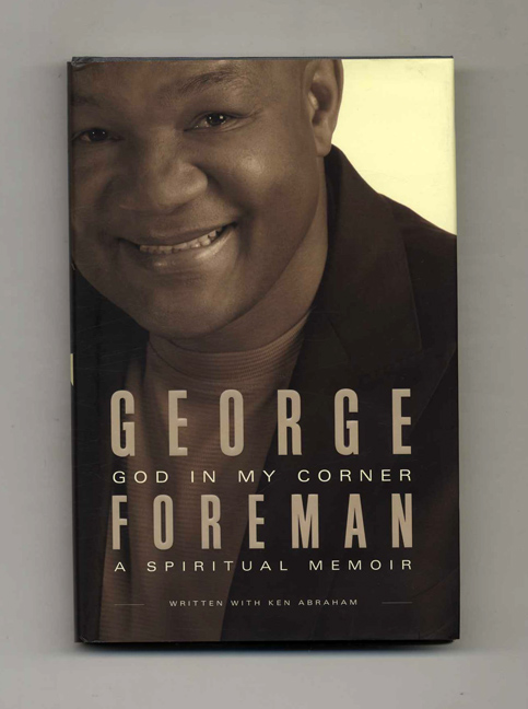 God in My Corner: A Spiritual Memoir - 1st Edition/1st Printing. George Foreman.