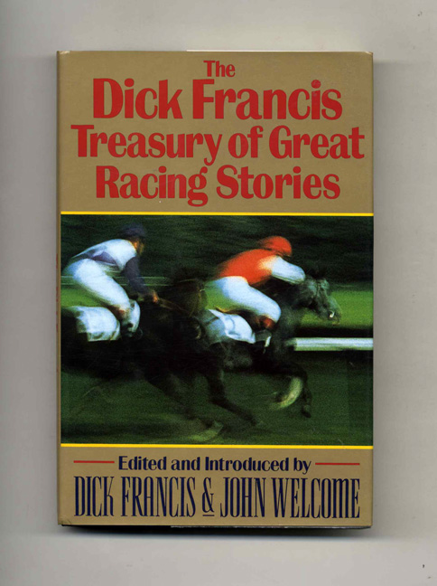 The Dick Francis Treasury of Great Racing Stories - 1st Edition/1st Printing. Dick Francis.