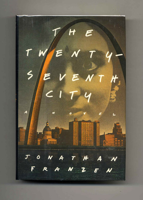 The Twenty-Seventh City - 1st Edition/1st Printing. Jonathan Franzen.