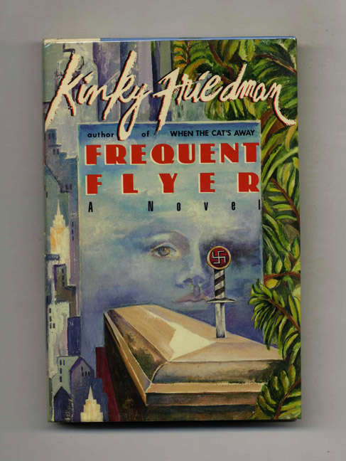 Frequent Flyer - 1st Edition/1st Printing. Kinky Friedman.