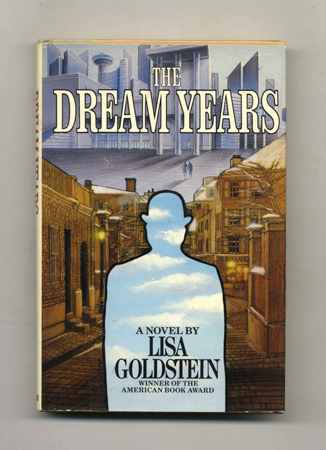 The Dream Years - 1st Edition/1st Printing. Lisa Goldstein.