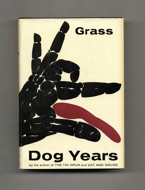 Dog Years - 1st US Edition/1st Printing. Günter Grass, Ralph Manheim.