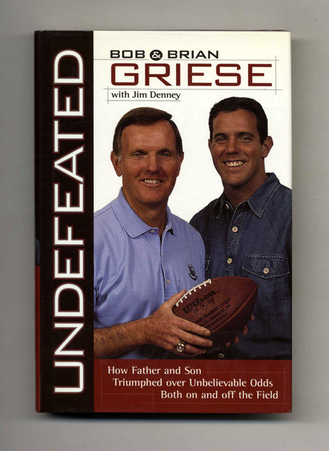 Undefeated - 1st Edition/1st Printing. Bob Griese, Brian Griese.
