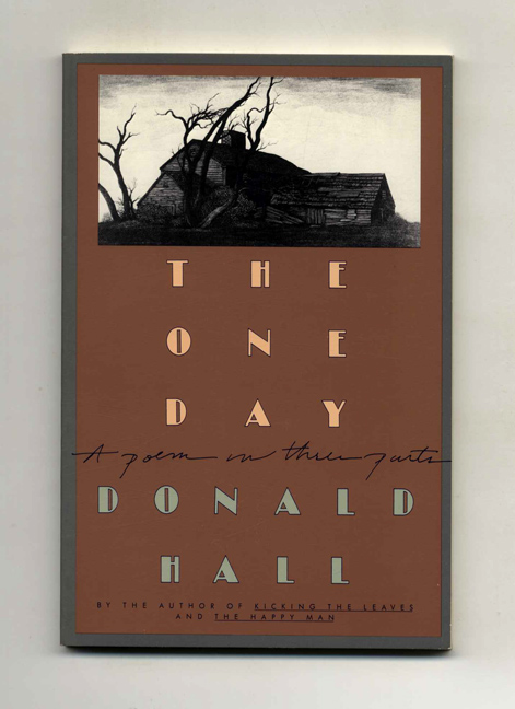The One Day - 1st Edition/1st Printing. Donald Hall.