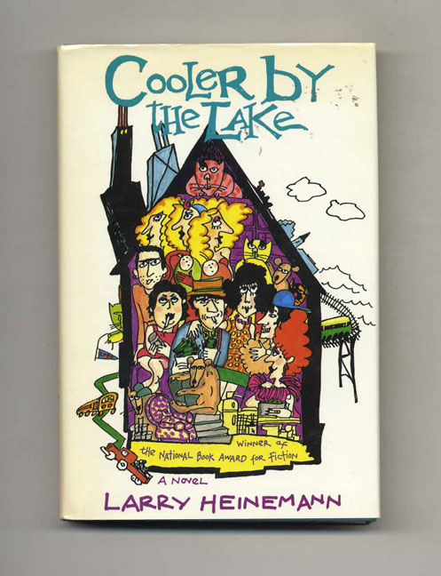 Cooler by the lake - 1st Edition/1st Printing. Larry Heinemann.