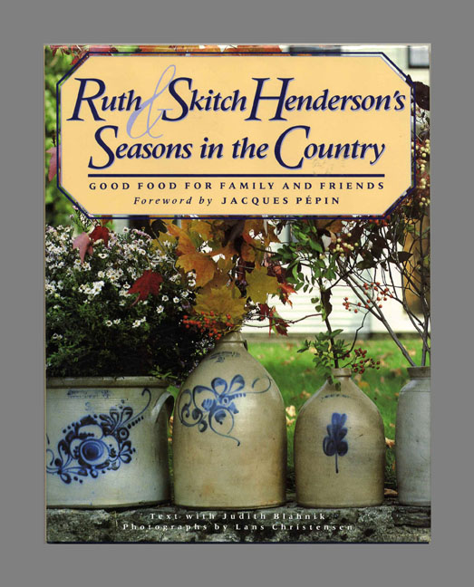 Ruth & Skitch Henderson's Seasons in the Country - 1st Edition/1st Printing. Skitch and Ruth Henderson.