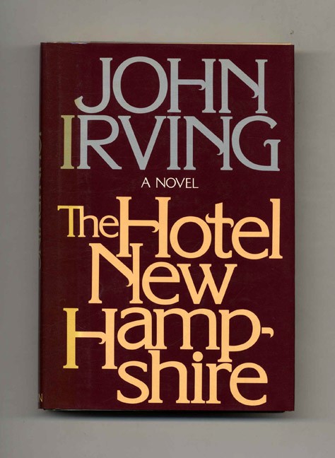 The Hotel New Hampshire - 1st Edition/1st Printing. John Irving.