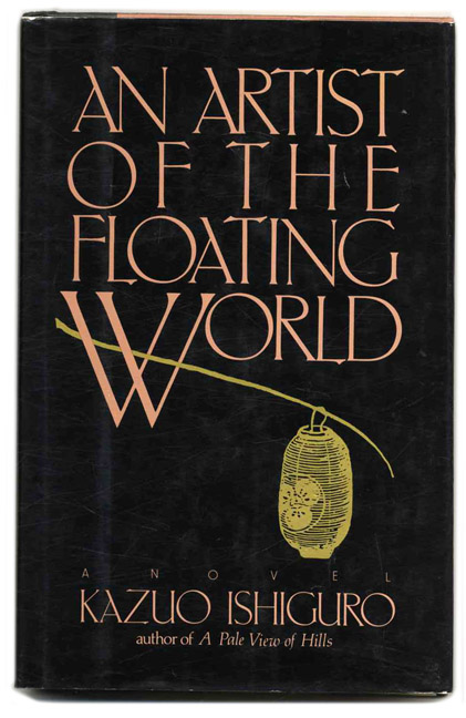 An Artist of the Floating World - 1st US Edition/1st Printing. Kazuo Ishiguro.