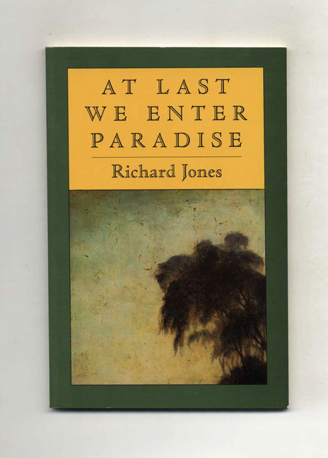 At Last We Enter Paradise - 1st Edition/1st Printing. Richard Jones.