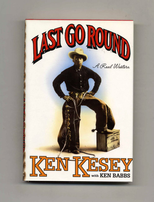 Last Go Round - 1st Edition/1st Printing. Ken Kesey.