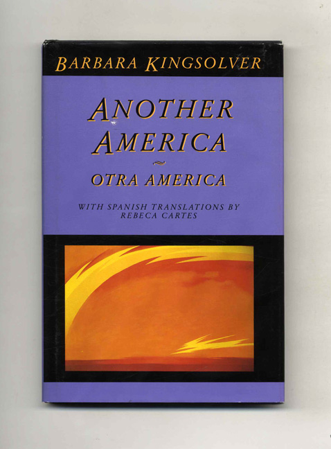 Another America-Otra America - 1st Edition/1st Printing. Barbara Kingsolver.