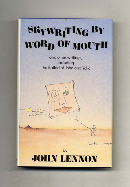 Skywriting By Word Of Mouth And Other Writings, Including The Balad Of John And Yoko - 1st Edition/1st Printing. John Lennon.