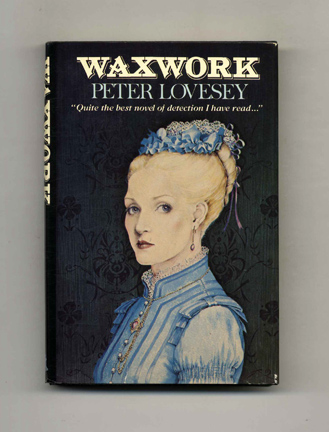 Waxwork - 1st Edition/1st Printing. Peter Lovesey.