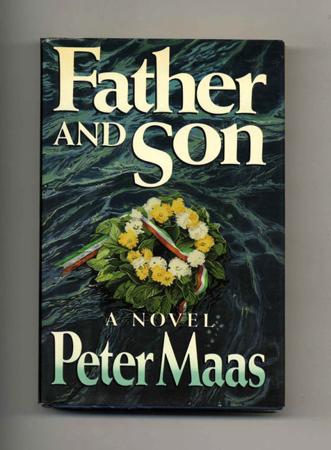 Father and Son - 1st Edition/1st Printing. Peter Maas.